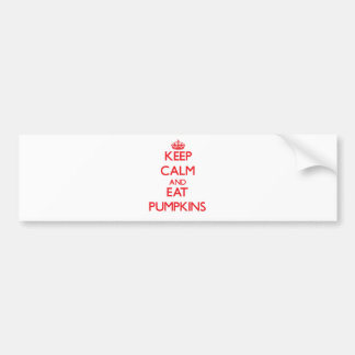 Keep calm and eat Pumpkins Car Bumper Sticker