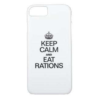 KEEP CALM AND EAT RATIONS iPhone 7 CASE