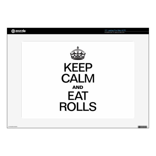 """KEEP CALM AND EAT ROLLS DECAL FOR 15"""" LAPTOP"""
