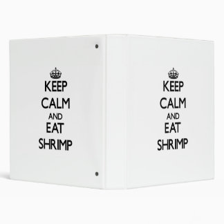 Keep calm and eat Shrimp 3 Ring Binders