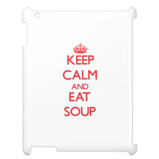 Keep calm and eat Soup Case For The iPad 2 3 4
