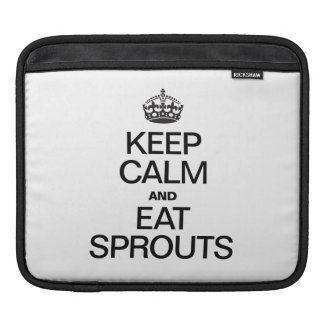 KEEP CALM AND EAT SPROUTS SLEEVES FOR iPads