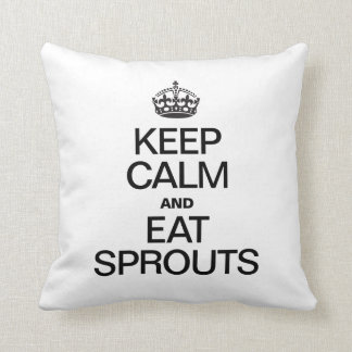 KEEP CALM AND EAT SPROUTS PILLOWS