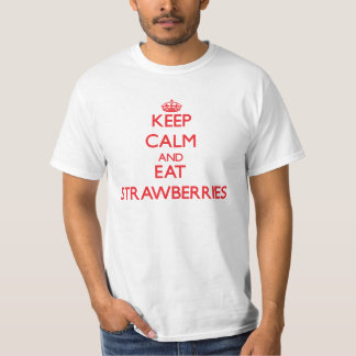 Keep calm and eat Strawberries T-Shirt