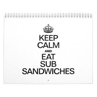 KEEP CALM AND EAT SUB SANDWICHES CALENDAR