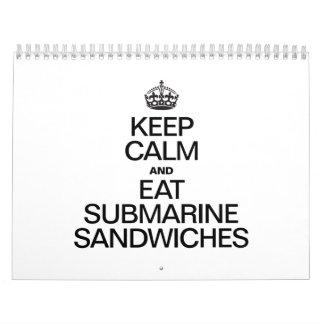 KEEP CALM AND EAT SUBMARINE SANDWICHES CALENDAR