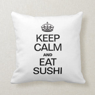 KEEP CALM AND EAT SUSHI PILLOW