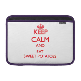 Keep calm and eat Sweet Potatoes MacBook Air Sleeve