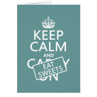 Keep Calm and Eat Sweets (customizeable) Card