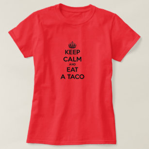 da8c76706 keep calm and eat taco funny tacos bell fast food T-Shirt