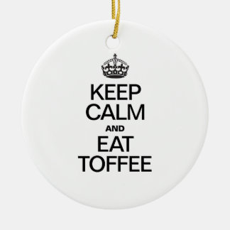 KEEP CALM AND EAT TOFFEE Double-Sided CERAMIC ROUND CHRISTMAS ORNAMENT