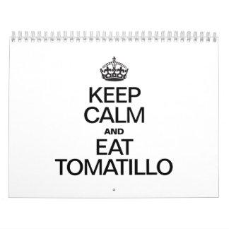 KEEP CALM AND EAT TOMATILLO.ai Calendar