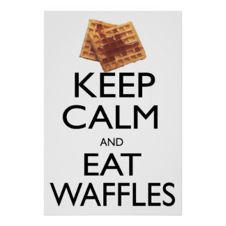Keep Calm and Eat Waffles Poster