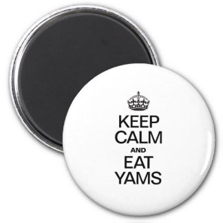 KEEP CALM AND EAT YAMS MAGNETS