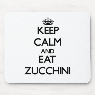Keep calm and eat Zucchini Mouse Pad