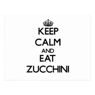 Keep calm and eat Zucchini Postcards