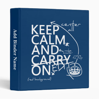 Keep Calm and Edit On (in any color) 3 Ring Binder