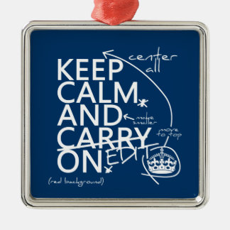 Keep Calm and Edit On (in any color) Metal Ornament