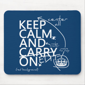 Keep Calm and Edit On (in any color) Mouse Pad
