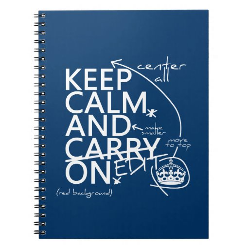 Keep Calm and Edit On (in any color) Spiral Note Books