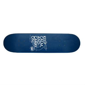 Keep Calm and Edit On (in any color) Skateboard