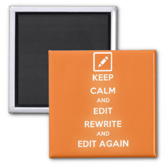Keep Calm and Edit Rewrite and Edit Again Poster 2 Inch Square Magnet