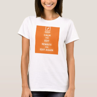 Keep Calm and Edit Rewrite and Edit Again T-Shirt
