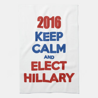 Keep Calm And Elect Hillary 2016 Kitchen Towels