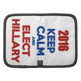 Keep Calm And Elect Hillary 2016 Organizer