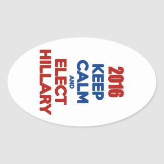 Keep Calm And Elect Hillary 2016 Oval Sticker
