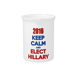 Keep Calm And Elect Hillary 2016 Drink Pitcher