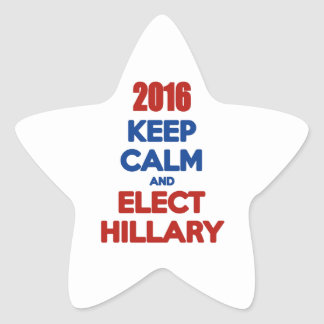 Keep Calm And Elect Hillary 2016 Star Sticker