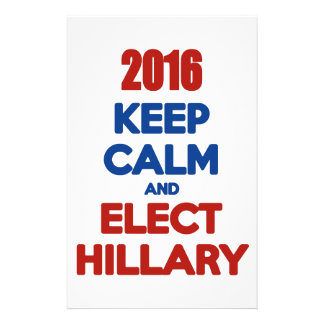 Keep Calm And Elect Hillary 2016 Stationery
