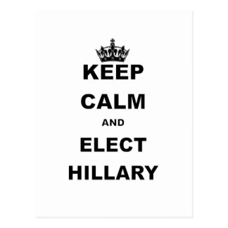 KEEP CALM AND ELECT HILLARY POSTCARD