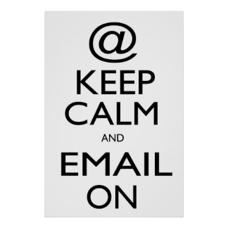 Keep Calm and Email On Poster