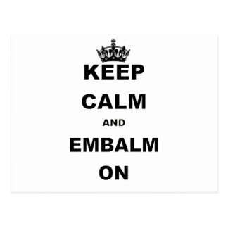 KEEP CALM AND EMBALM ON POSTCARD