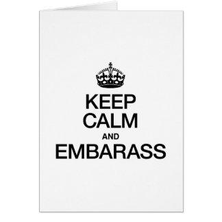 KEEP CALM AND EMBARASS GREETING CARD