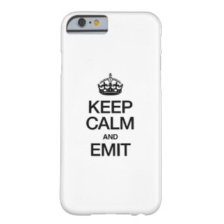 KEEP CALM AND EMIT BARELY THERE iPhone 6 CASE