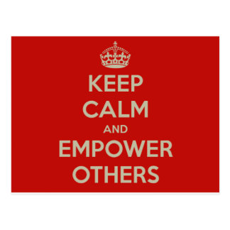 Keep Calm and Empower Others Postcard