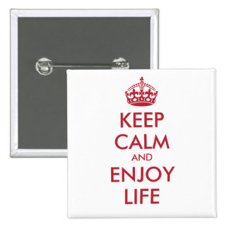 KEEP CALM AND ENJOY LIFE - personalized text Pinback Button