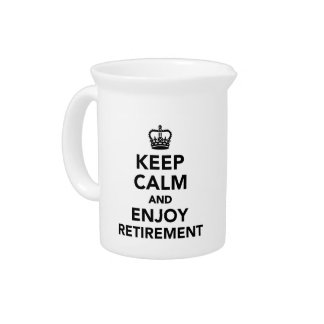Keep calm and enjoy retirement drink pitcher
