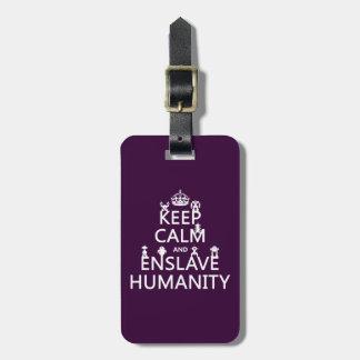 Keep Calm and Enslave Humanity (robots) Bag Tag