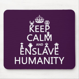 Keep Calm and Enslave Humanity (robots) Mouse Pad