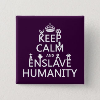 Keep Calm and Enslave Humanity (robots) Pinback Button
