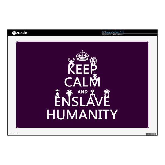"Keep Calm and Enslave Humanity (robots) Skin For 17"" Laptop"