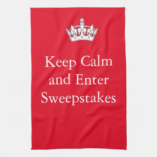 Keep Calm And Enter Sweepstakes Kitchen Towel