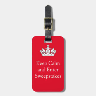 Keep Calm and Enter Sweepstakes luggage tag