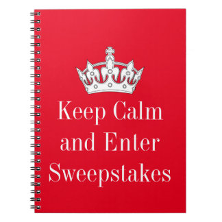 Keep Calm and Enter Sweepstakes Notebook