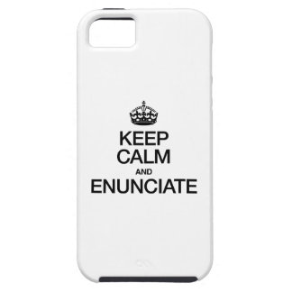 KEEP CALM AND ENUNCIATE iPhone SE/5/5s CASE