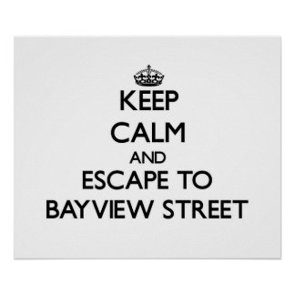 Keep calm and escape to Bayview Street Massachuset Poster